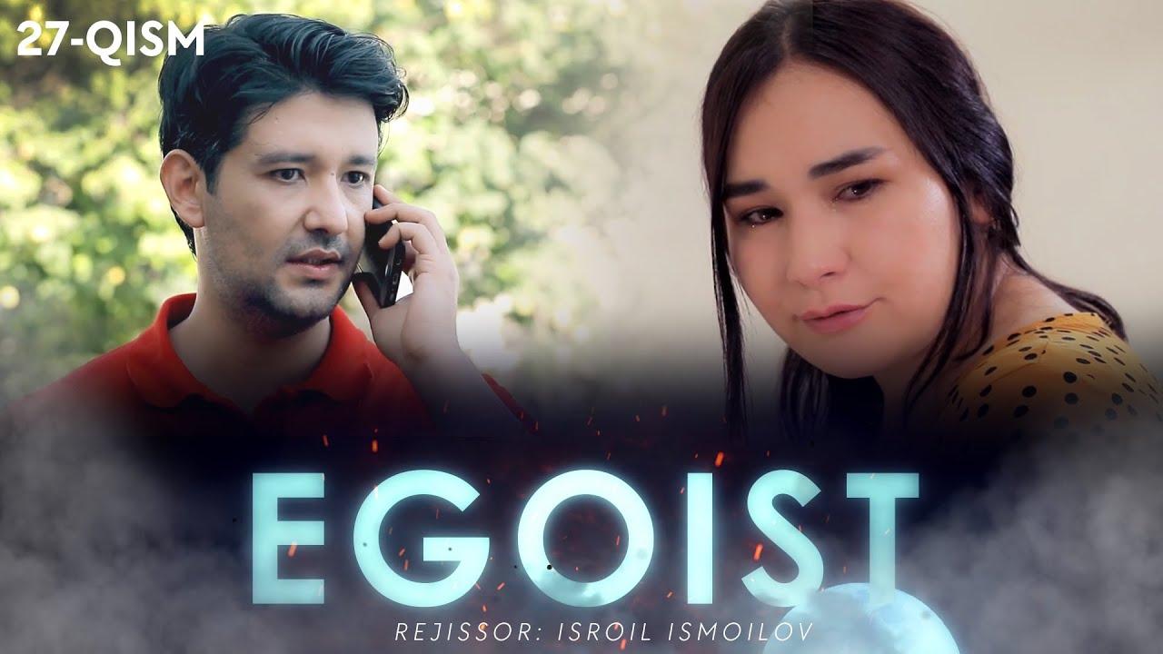 Egoist (o'zbek serial) | Эгоист (узбек сериал) 27-qism