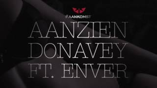 Video Aanzien   Donavey ft  Enver download MP3, 3GP, MP4, WEBM, AVI, FLV Agustus 2018