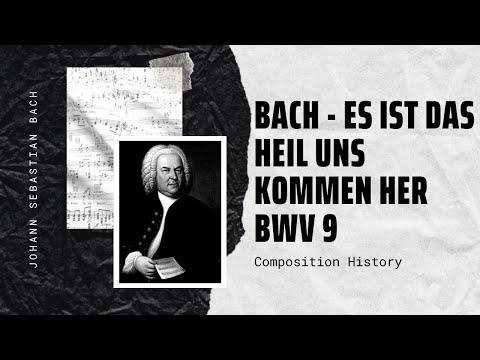 Bach - Es ist das Heil uns kommen her BWV 9