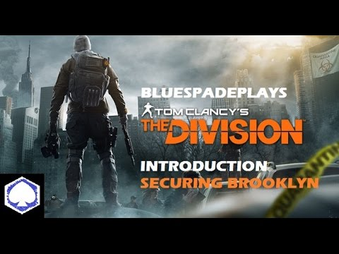 BlueSpadePlays Tom Clancy's The Division - Walkthrough Part 1 - Introduction/Securing Brooklyn