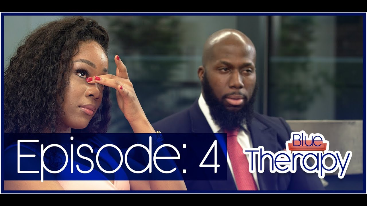 """Download BLUE THERAPY: EPISODE 4 - """"I Didn't Call You Fat, You Have A Guilty Conscience"""""""