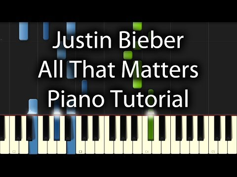 Justin Bieber - All That Matters Tutorial (How To Play On Piano)