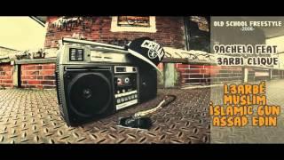 Old School FreeStyle - 9aCheLa Feat. 3arbi Clique -2006- (L3arbé, Muslim, Islamic Gun et Assad Edin)