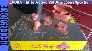 RECENSIONE - Jabra Elite Active 75t auricolari cuffie sportive con cancellazione del rumore passiva