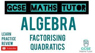 Factorising Quadratics (Higher & Foundation) | GCSE Maths Tutor