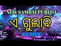 A gulabi dj song new sambalpuri dj super dance mix 2019 mp3
