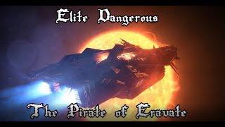 Elite Dangerous PvP | The Pirate of Eravate