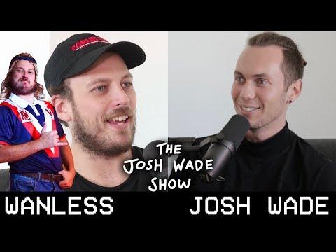 WANLESS - The Josh Wade Show #041