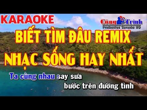 Karaoke   Biết Tìm Đâu Remix   Duy Mạnh   Nhạc Sống Công Trình   Keyboard Thanh Nhân Pa900
