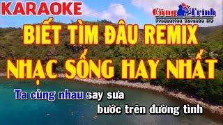 Karaoke | Biết Tìm Đâu Remix | Duy Mạnh | Nhạc Sống Công Trình | Keyboard Thanh Nhân Pa900