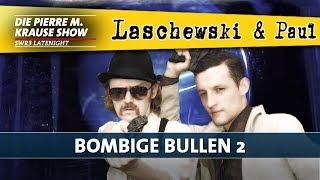 Laschewski & Paul – Bombige Bullen [2/2]