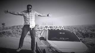 Pillaa Raa Cover | RX 100 | Anurag Kulkarni | Shreyas Pai K