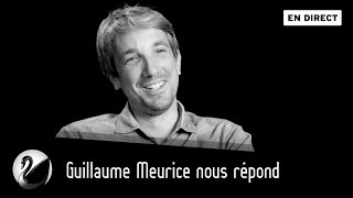 Guillaume Meurice nous répond [EN DIRECT]