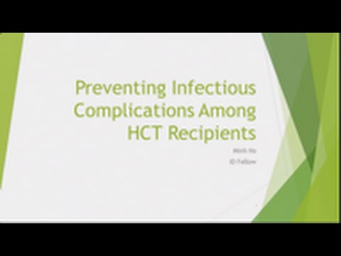 Preventing Infectious Complications Among Hematopoietic Stem Cell Transplant Patients -- Minh Ho, MD