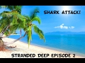 Almost Got Eaten by a Shark! Stranded Deep 2