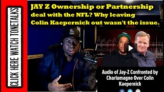JAY Z Ownership or Partnership deal with the NFL? Why leaving Colin Kapernick out wasn't the is