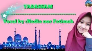 Video lagu Tabassam cover by(Nadia nur Fatimah)terbaru
