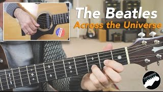 How To Play The Beatles Across The Universe Easy Guitar Lesson