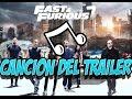 Cancion del Trailer de Rapido y Furioso 7 (Fast and furious 7)