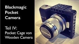 Blackmagic Pocket IV: Pocket Cage von Wooden Camera - Unboxing und Zusammenbau