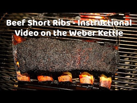 BBQ Beef Short Ribs Smoked On A Weber Kettle - Instructional Video And Recipe