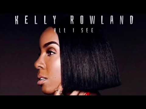 Kelly Rowland - All I See (Audio) (New Song 2018)
