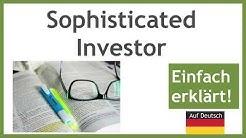 Sophisticated Investor -  Anforderungen kurz auf deutsch erklärt
