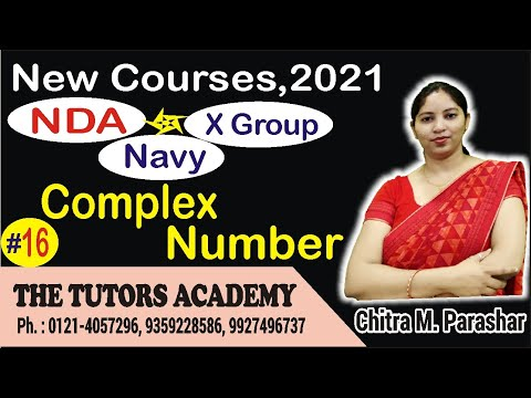 Complex Number 3 | New COURSES 2021| NDA | X Group| Navy | Chitra M. Parashar |The Tutors Academy