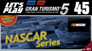 Let's Play Gran Turismo 5 - Part 45 - NASCAR Series