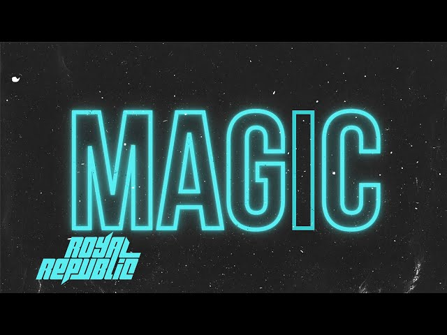 Royal Republic - Magic (Official Lyric Video)