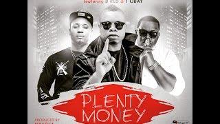 DJ Magic Flowz - Plenty Money Ft  B Red & T Obay