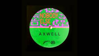 Axwell - Nobody Else (Radio Edit)