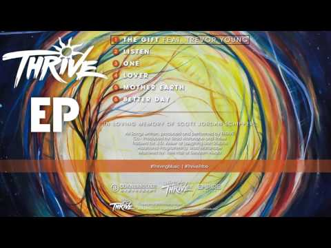 "Thrive - EP - ""The Gift Feat. Trevor Young"" (Audio) © 2015 Thriving Music"