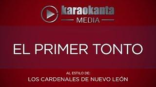 Karaokanta - Los Cardenales de Nuevo León - El primer tonto