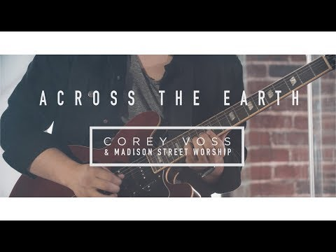 Corey Voss & Madison Street Worship - Across The Earth (Official Live Video)