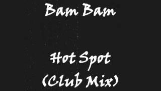 Bam Bam - Hot Spot (Club Mix)