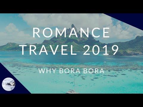 Bora Bora: Where To Vacation In 2019 For Romance