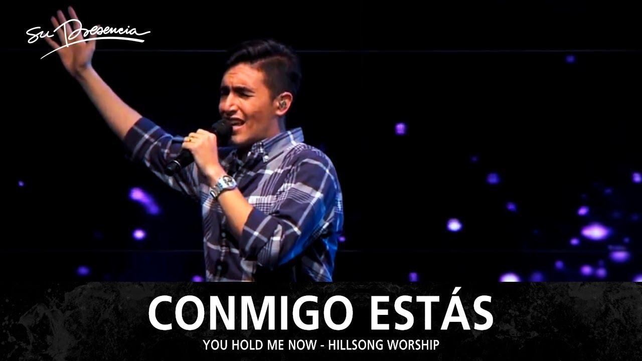 Download Conmigo Estás - Su Presencia (You Hold Me Now - Hillsong Worship) - Español