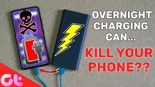 Overcharging Can KILL YOUR PHONE? Battery Can Explode by Overnight Charging?