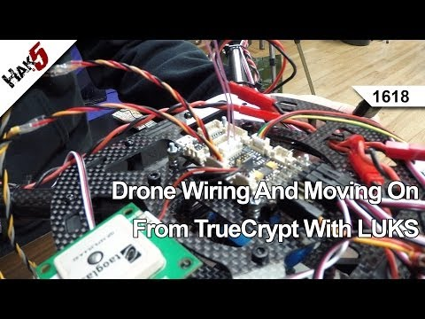 Drone Wiring And Moving On From TrueCrypt With LUKS, Hak5 1618