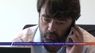 """Yvelines   Ma vie d'entrepreneur avec Sébastien Thomasset, dirigeant de """"Proterra environnement"""""""