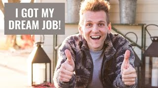 I Got My Dream Job!