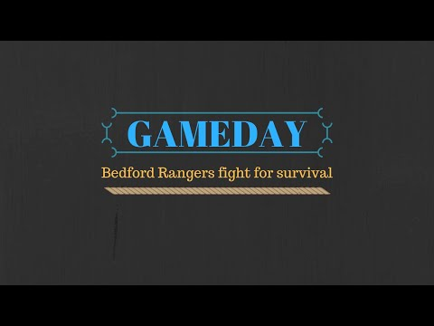 GAMEDAY : Bedford Rangers Fight For Survival