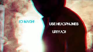 uriyadi agnikunjondru - 8D MACHI (with download link)
