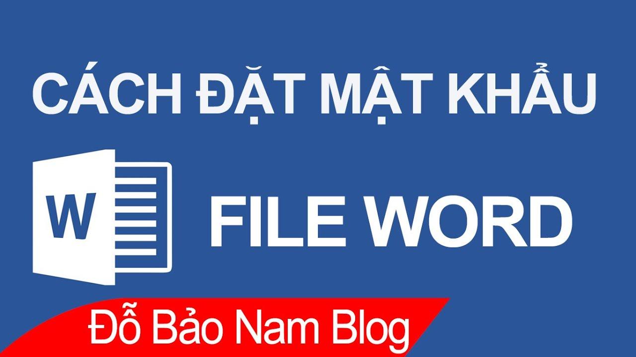 Cách đặt mật khẩu cho file Word, cách đặt pass cho Word cực đơn giản