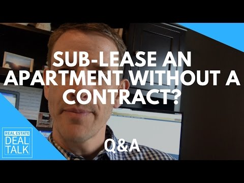 Can I Sub-Lease My Apartment With Only A Verbal Contract With The Landlord?