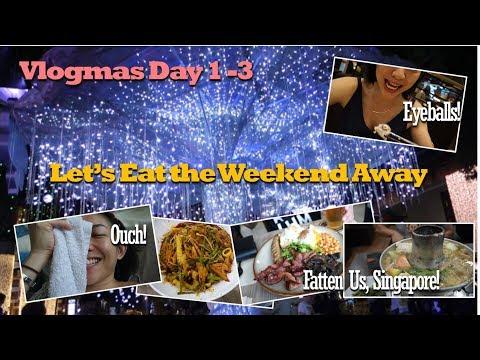 Fatten Us Up, Singapore!!! Oww...my eye   Vlogmas Day 1-3   Kat L