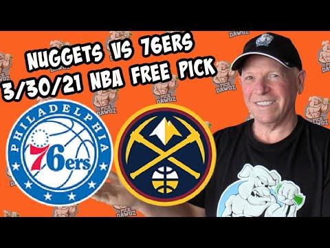 Denver Nuggets vs Philadelphia 76ers 3/30/21 Free NBA Pick and Prediction NBA Betting Tips