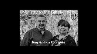 Tony & Hilda Rodriguez Ministry to the GateKeepers replay of Aug.16,2020