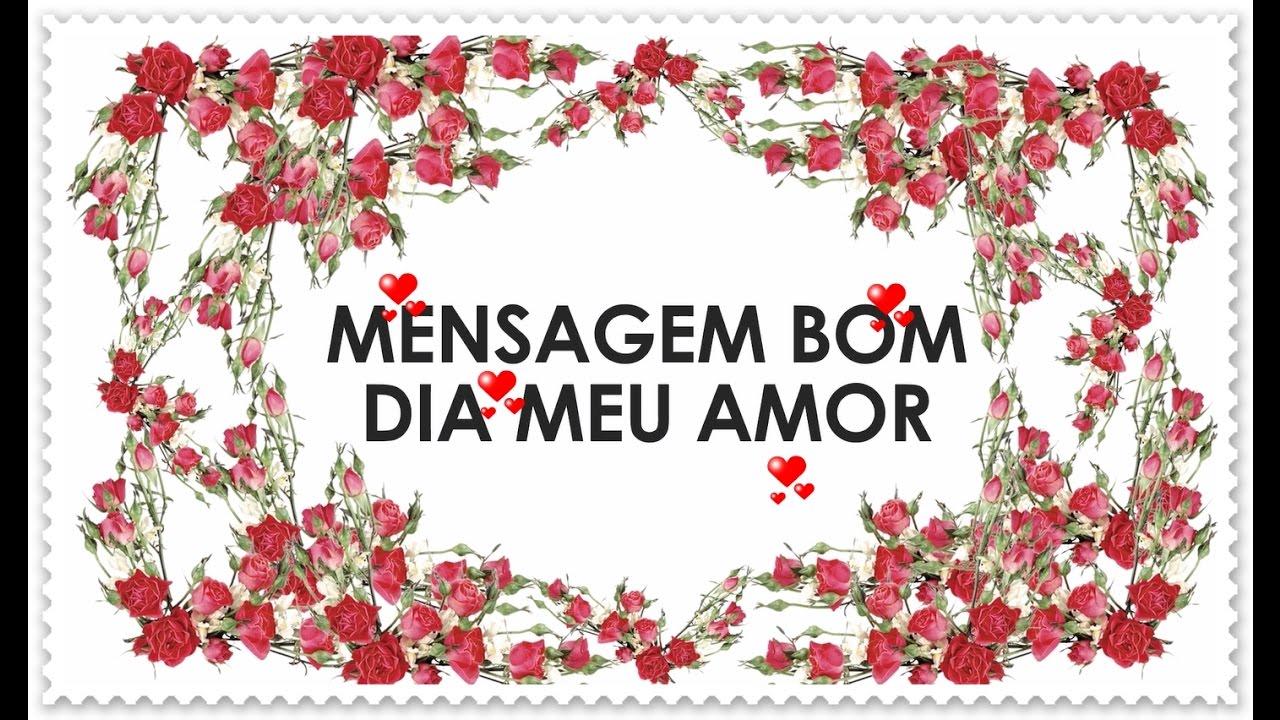 Mensagem De Amor Romântica Bom Dia Meu Amor Youtube